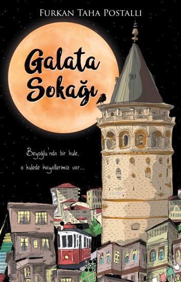 Galata Sokağı; Beyoğlu' nda Bir Kule, O Kulede Hayallerimiz Var...