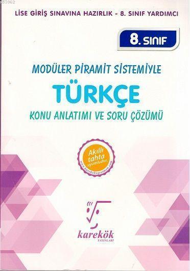 8. Sınıf Modüler Piramit Sistemiyle Türkçe Konu Anlatımı ve Soru Çözümü; Lise Giriş Sınavına Hazırlık