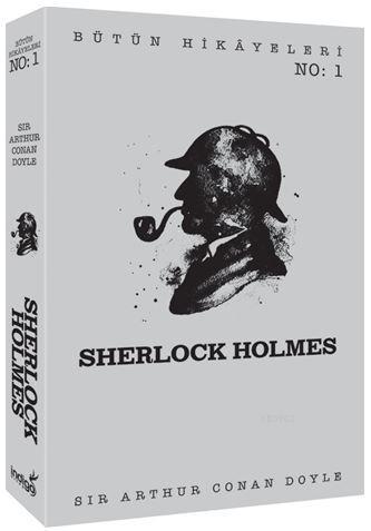 Sherlock Holmes - Bütün Hikâyeleri 1