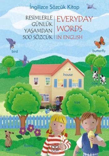 İngilizce Sözcük Kitap; Resimlerle Günlük Yaşamdan 500 Sözcük