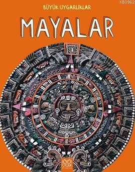 Büyük Uygarlıklar Mayalar