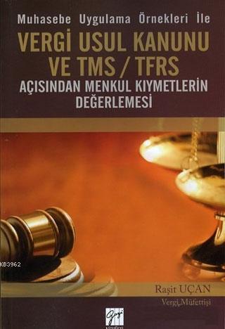 Muhasebe Uygulama Örnekleri ile Vergi Usul Kanunu ve TMS / TFRS Açısından Menkul Kıymetlerin Değerle
