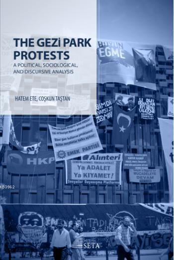 The Gezi Park Protests; A Political, Sociological, and Discursive Analysis