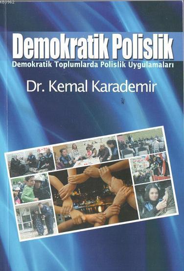 Demokratik Polislik; Demokratik Toplumlarda Polislik uygulamaları