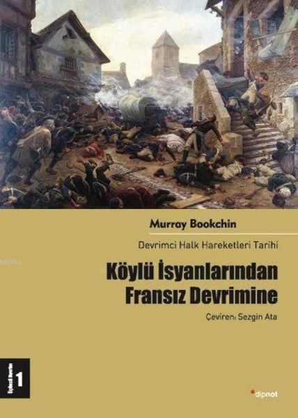 Köylü İsyanlarından Fransız Devrimine; Devrimci Halk Hareketleri Tarihi 1