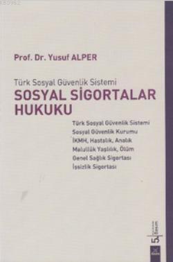 Sosyal Sigortalar Hukuku; Türk Sosyal Güvenlik Sistemi