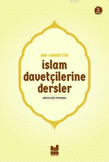 Asr-ı Saadet'ten İslam Davetçilerine Dersler