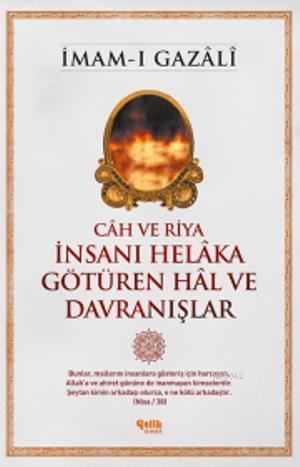 Câh ve Riya - İnsanı Helâka Götüren Hâl ve Davranışlar