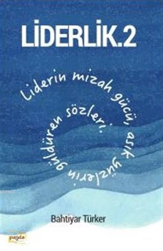 Liderlik - 2; Liderin Mizah Gücü, Asık Yüzlerin Güldüren Sözleri