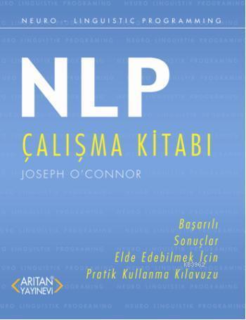 NLP Çalışma Kitabı; Başarılı Sonuçlar Elde Edebilmek İçin Pratik Kullanma Kılavuzu