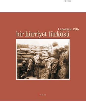 Bir Hürriyet Türküsü; Çanakkale 1915
