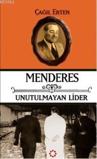 Menderes; Unutulmayan Lider