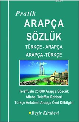 Pratik Arapça Sözlük Türkçe - Arapça/Arapça - Türkçe