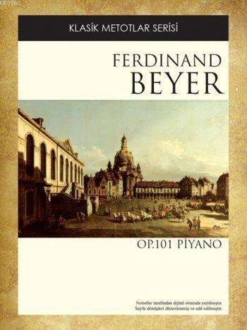 Beyer Op. 101 Piyano; Klasik Metotlar Serisi