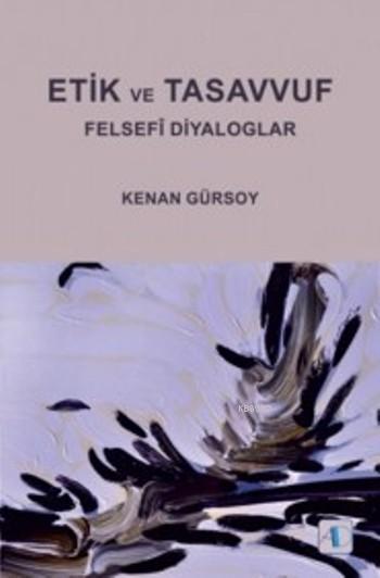 Etik Ve Tasavvuf; Felsefi Diyaloglar