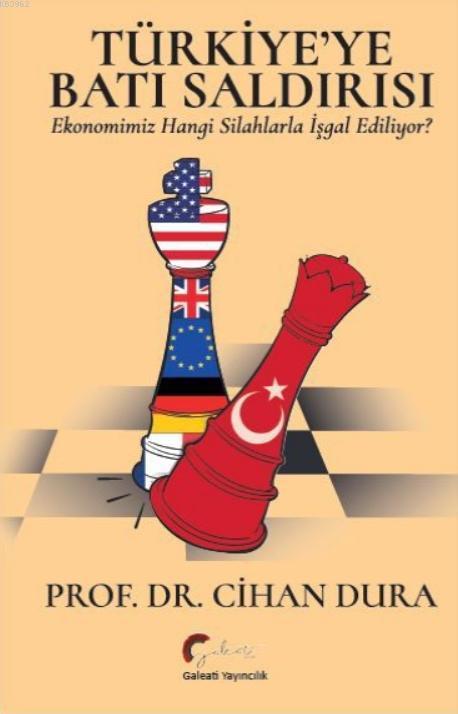 Türkiye'ye Batı Saldırısı Ekonomimiz Hangi Silahlarla İşgal Ediliyor?
