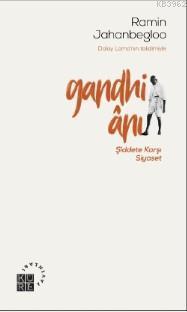 Gandhi Ânı; Şiddete Karşı Siyaset