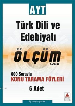 AYT Türk Dili ve Edebiyatı Ölçüm Serisi 600 Soruyla Konu Tarama Föyleri