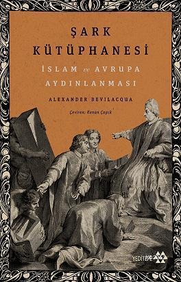Şark Kütüphanesi; İslam ve Avrupa Aydınlanması