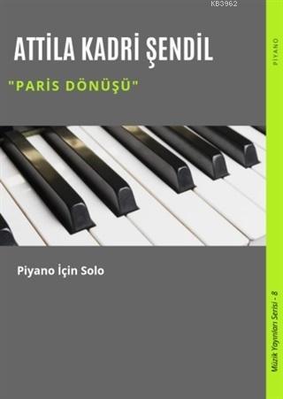Paris Dönüşü; Piyano İçin Solo