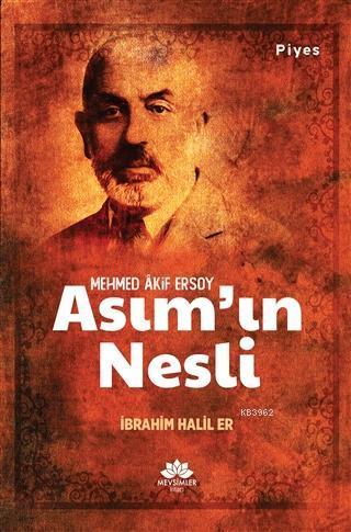 Asım'ın Nesli; Mehmed Akif Ersoy