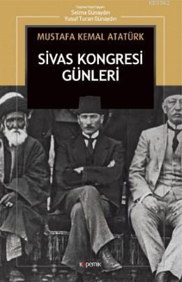 Sivas Kongresi Günleri: Nutuk'tan
