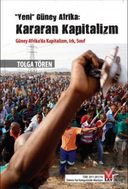 Yeni Güney Afrika: Kararan Kapitalizm; Güney Afrika'da Kapitalizm, Irk, Sınıf
