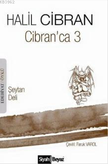 Cibran'ca 3; Şeytan Deli