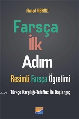 Farsça İlk Adım - Resimli Farsça Öğretimi Türkçe Karşılığı - Telaffuz ile Başlangıç