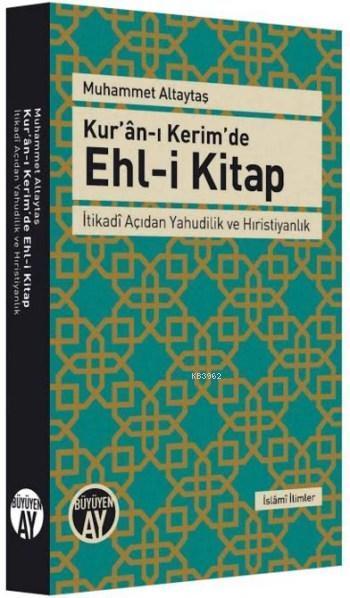 Kur'ân-ı Kerim'de Ehl-i Kitap; İtikadî Açıdan Yahudilik ve Hıristiyanlık