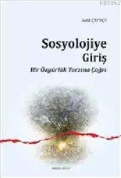 Sosyolojiye Giriş; Bir Özgürlük Tarzına Çağrı