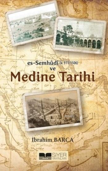 Es-Semhudi ve Medine Tarihi