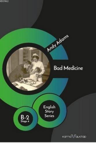 Bad Medicine B; 2 Stage 4