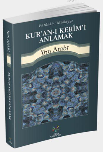 Kur'an-ı Kerîm'i Anlamak; Fütühât-ı Mekkiyye'den