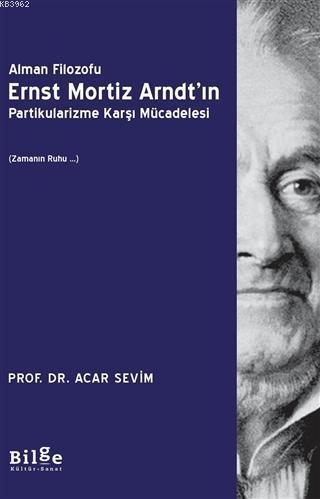 Alman Filozofu Ernst Mortiz Arndt'ın Partikularizme Karşı Mücadelesi; Zamanın Ruhu