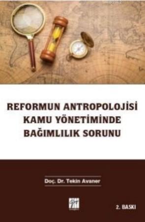 Reformun Antropolojisi Kamu Yönetiminde Bağımlılık Sorunu