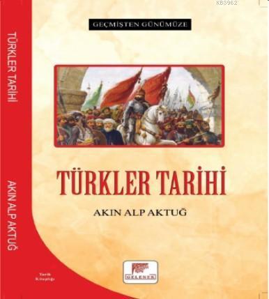 Türkler Tarihi - Geçmişten Günümüze