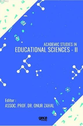Academic Studies in Educational Sciences - II