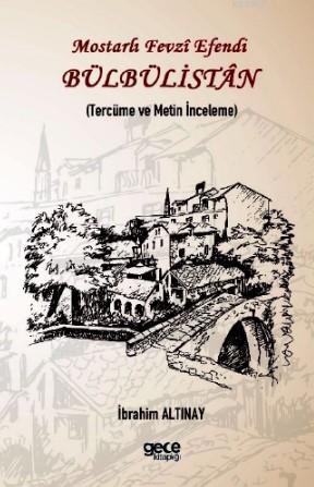 Bülbülistan; Mostarlı Fevzi Efendi