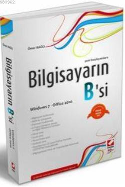 Bilgisayarın B'si (Windows 7 - Office 2010); Yeni Başlayanlara