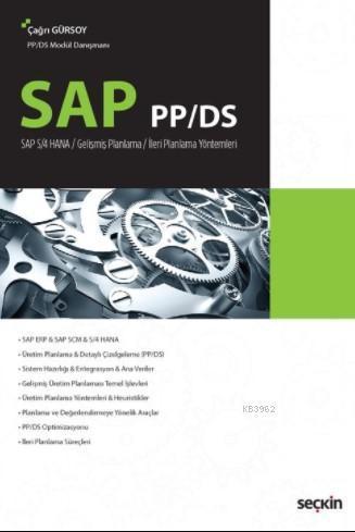 SAP PP/DS; Gelişmiş Planlama-İleri Planlama Yöntemleri