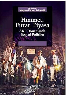 Himmet, Fıtrat, Piyasa; AKP Döneminde Sosyal Politika