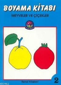 Meyveler Ve Cicekler Boyama Kitabi 9789751400963 Kitap