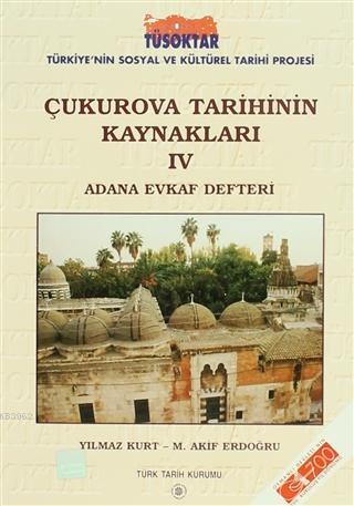 Çukurova Tarihinin Kaynakları 4 Adana Evkaf Defteri