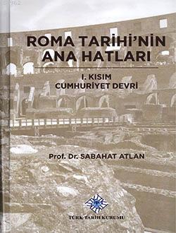 Roma Tarihi'nin Ana Hatları - 1. Kısım Cumhuriyet Devri