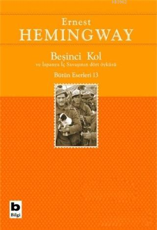Beşinci Kol ve İspanya İç Savaşının Dört Öyküsü; Bütün Eserleri 13