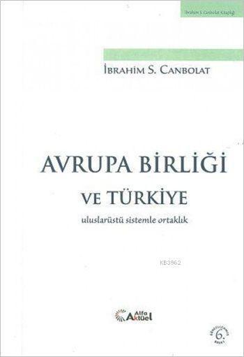 Avrupa Birliği ve Türkiye; Uluslarüstü Sistemle Ortaklık