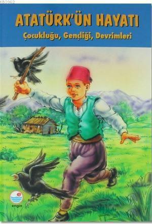 Atatürk'ün Hayatı; Çocukluğu, Gençliği, DevrimleriDünyada pek çok tarihçi Atatürk'ün 20. Yüzyılın en büyük lideri olduğ