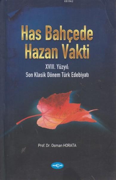 Has Bahçede Hazan Vakti; 18. Yüzyıl: Son Klasik Dönem Türk Edebiyatı