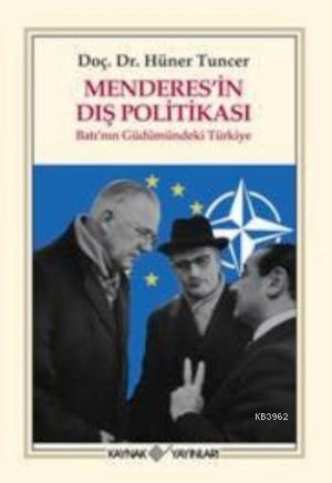 Menderes'in Dış Politikası; Batının Güdümündeki Türkiye